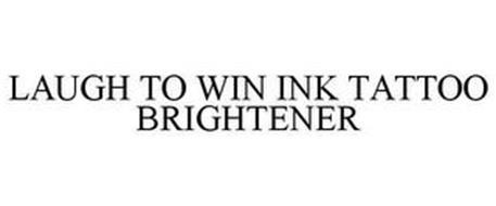 LAUGH TO WIN INK TATTOO BRIGHTENER