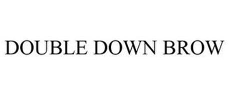 DOUBLE DOWN BROW