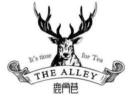 IT'S TIME FOR TEA, THE ALLEY