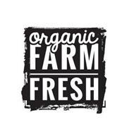 ORGANIC FARM FRESH