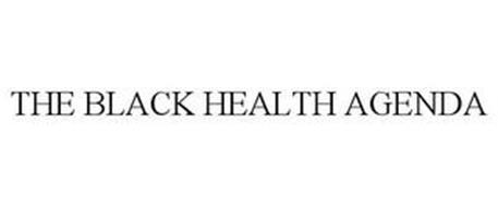 THE BLACK HEALTH AGENDA