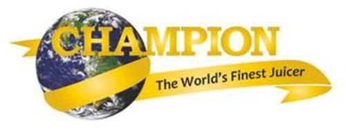 CHAMPION THE WORLD'S FINEST JUICER