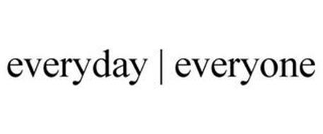 EVERYDAY | EVERYONE