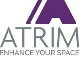 A ATRIM ENHANCE YOUR SPACE