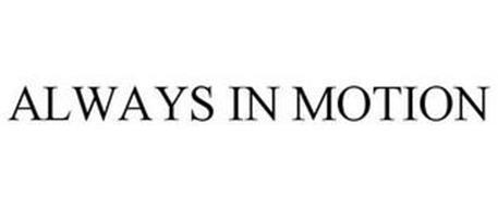 ALWAYS IN MOTION
