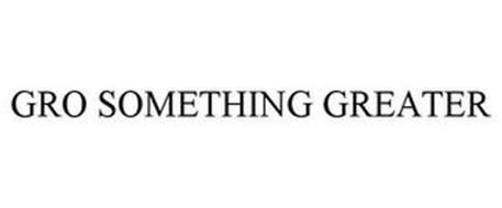 GRO SOMETHING GREATER