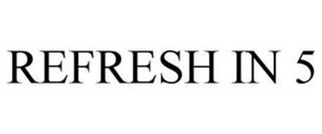 REFRESH IN 5