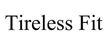 TIRELESS FIT