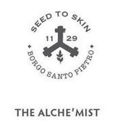 THE ALCHE'MIST SEED TO SKIN + BORGO SANTO PIETRO + 11 29