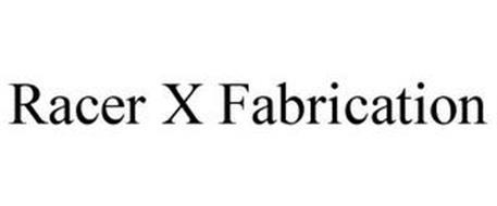 RACER X FABRICATION