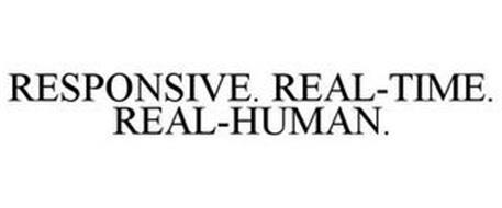 RESPONSIVE. REAL-TIME. REAL-HUMAN.