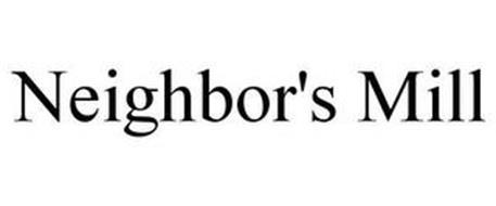 NEIGHBOR'S MILL