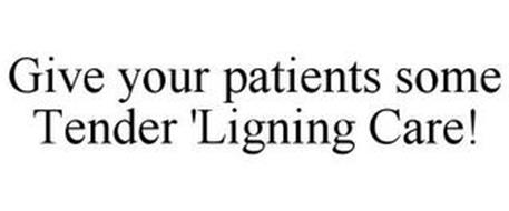 GIVE YOUR PATIENTS SOME TENDER 'LIGNINGCARE!
