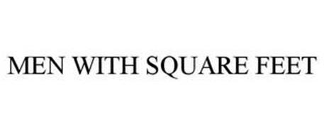 MEN WITH SQUARE FEET