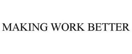 MAKING WORK BETTER