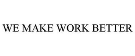 WE MAKE WORK BETTER
