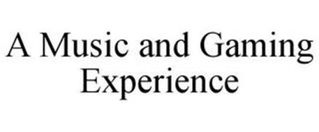 A MUSIC AND GAMING EXPERIENCE