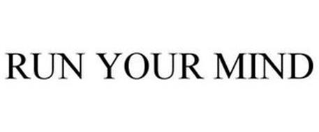 RUN YOUR MIND