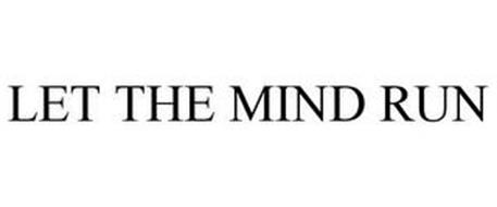 LET THE MIND RUN