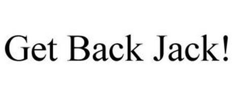 GET BACK JACK!