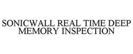 SONICWALL REAL TIME DEEP MEMORY INSPECTION