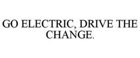 GO ELECTRIC, DRIVE THE CHANGE.