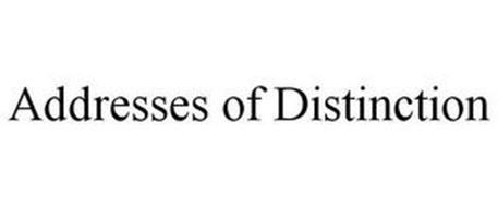ADDRESSES OF DISTINCTION