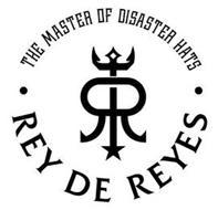 · THE MASTER OF DISASTER HATS · RR REY DE REYES