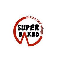 SUPER BAKED PIZZA AND WINGS