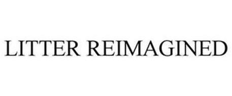 LITTER REIMAGINED