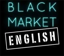 BLACK MARKET ENGLISH
