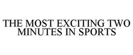 THE MOST EXCITING TWO MINUTES IN SPORTS