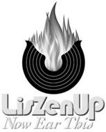 LISZENUP NOW EAR THIS