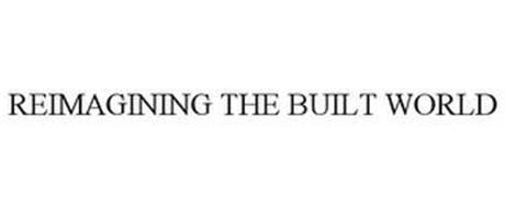 REIMAGINING THE BUILT WORLD