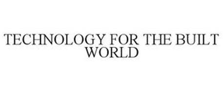 TECHNOLOGY FOR THE BUILT WORLD
