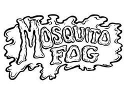 MOSQUITO FOG
