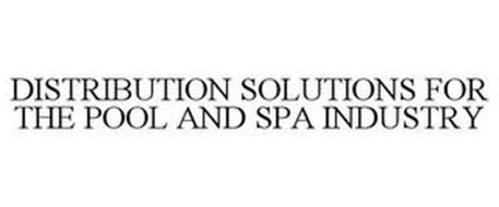 DISTRIBUTION SOLUTIONS FOR THE POOL AND SPA INDUSTRY