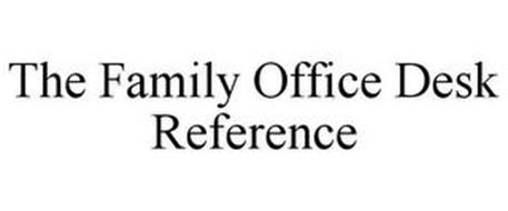 THE FAMILY OFFICE DESK REFERENCE