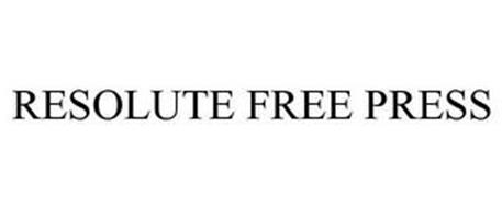 RESOLUTE FREE PRESS