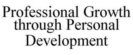 PROFESSIONAL GROWTH THROUGH PERSONAL DEVELOPMENT