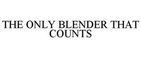 THE ONLY BLENDER THAT COUNTS