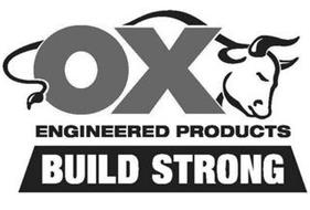 OX ENGINEERED PRODUCTS BUILD STRONG