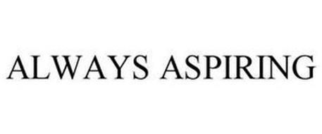 ALWAYS ASPIRING