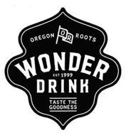 OREGON ROOTS OR WONDER DRINK EST 1999 TASTE THE GOODNESS