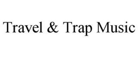 TRAVEL & TRAP MUSIC