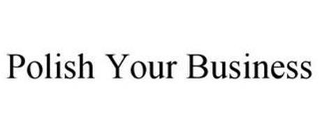 POLISH YOUR BUSINESS