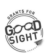 GRANT$ FOR GOOD SIGHT