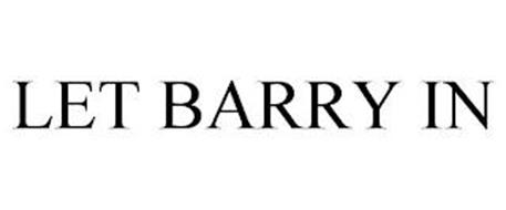 LET BARRY IN