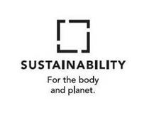 SUSTAINABILITY FOR THE BODY AND PLANET.