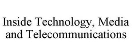 INSIDE TECHNOLOGY, MEDIA AND TELECOMMUNICATIONS